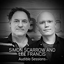 Simon Scarrow and Lee Francis: Audible Sessions: FREE Exclusive Interview Discours Auteur(s) : Elise Italiaander Narrateur(s) : Simon Scarrow, Lee Francis