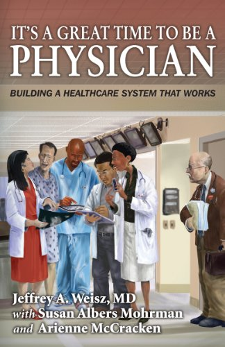 its-a-great-time-to-be-a-physician-building-a-healthcare-system-that-works-english-edition