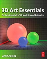 3D Art Essentials: The Fundamentals of 3D Modeling, Texturing, and Animation Front Cover
