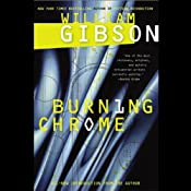 Burning Chrome | [William Gibson]