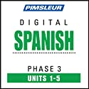 Spanish Phase 3, Unit 01-05: Learn to Speak and Understand Spanish with Pimsleur Language Programs