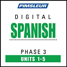 Spanish Phase 3, Unit 01-05: Learn to Speak and Understand Spanish with Pimsleur Language Programs  by Pimsleur Narrated by uncredited