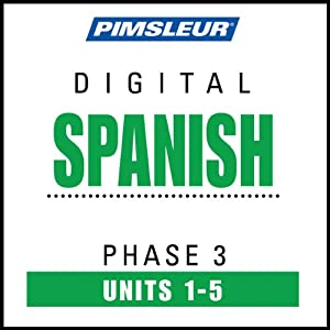 Spanish Phase 3, Unit 01-05: Learn to Speak and Understand Spanish with Pimsleur Language Programs | [Pimsleur]