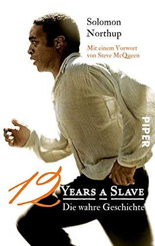 Solomon Northup - Twelve Years a Slave: Die wahre Geschichte