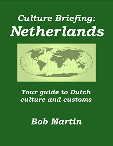 Bob Martin - Culture Briefing Netherlands: Your guide to Dutch customs and culture (English Edition)