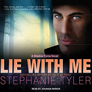 Lie with Me: A Shadow Force Novel, Book 1 | [Stephanie Tyler]