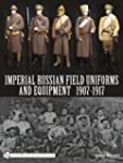 Imperial Russian Field Uniforms and E...