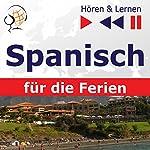 De vacaciones - Spanisch für die Ferien (Hören & Lernen) | Dorota Guzik