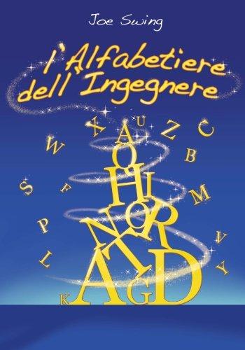 L'Alfabetiere dell'Ingegnere (Italian Edition) [Swing, Joe - Chiodera, Marialaura] (Tapa Blanda)