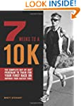 7 Weeks to a 10K: The Complete Day-by...