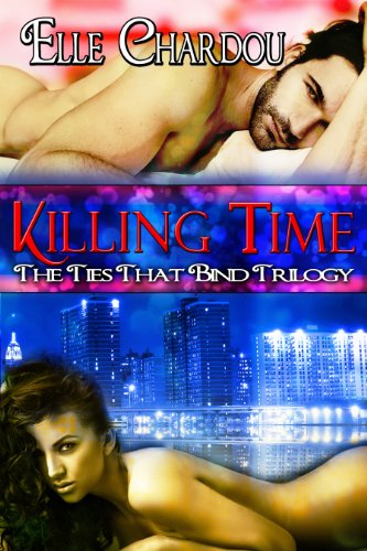 Killing Time (The Ties That Bind Trilogy) by Elle Chardou