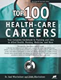 img - for Top 100 Health-Care Careers (Top 100 Health-Care Careers: Your Complete Guidebook to Training &) book / textbook / text book