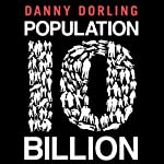 Population 10 Billion | Danny Dorling