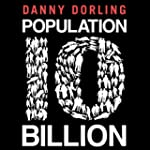 Population 10 Billion (Unabridged)