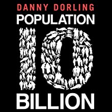 Population 10 Billion (       UNABRIDGED) by Danny Dorling Narrated by Mike Grady