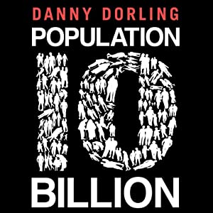 Population 10 Billion | [Danny Dorling]