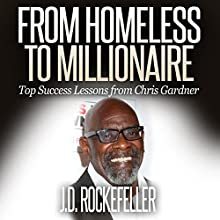 From Homeless to Millionaire: Top Success Lessons from Chris Gardner: J.D. Rockefeller's Book Club Audiobook by J.D. Rockefeller Narrated by Millian Quinteros