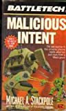 Malicious Intent (BattleTech, Book 24) (0451455312) by Michael A. Stackpole