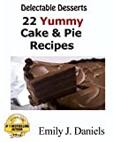 Delectable Desserts - 22 Yummy Cake & Pie Recipes