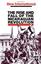 The Rise and Fall of the Nicaraguan Revolution (New International, No 9)