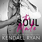 The Soul Mate   Kendall Ryan