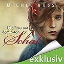 Die Frau mit dem roten Schal Hörbuch von Michel Bussi Gesprochen von: Thomas Wenke