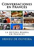 Conversaciones en Franc�s: La rutina diaria en franc�s (French Edition)