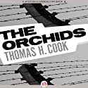 The Orchids (       UNABRIDGED) by Thomas H. Cook Narrated by James Lewis