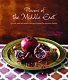 Flavors of the Middle East: Spiced and Aromatic Recipes from the Ancient Lands