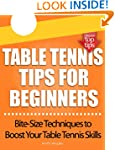 Table Tennis Tips for Beginners: (Bit...