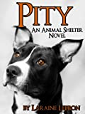 PITY An Animal Shelter Novel