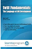 Swift Fundamentals: The Language of iOS Development Front Cover