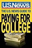 img - for The U.S. News Guide to Paying for College book / textbook / text book