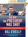 The Day the President Was Shot: The S...
