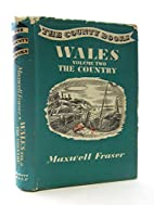 Wales, volume two : the country by Maxwell…