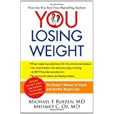 YOU: Losing Weight: The Owner's Manual to Simple and Healthy Weight Loss ~ Michael F. Roizen
