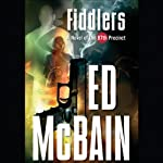 Fiddlers: A Novel of the 87th Precinct (       UNABRIDGED) by Ed McBain Narrated by Charles Stransky