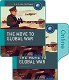 Joanna Thomas The Move to Global War: IB History Print and Online Pack: Oxford IB Diploma Programme
