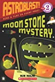 Moon Stone Mystery (Scholastic Reader: Level 2: Astroblast)