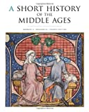 A Short History of the Middle Ages, Fourth Edition