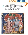 A Short History of the Middle Ages, F...