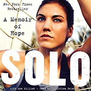 Solo: A Memoir of Hope | [Hope Solo]