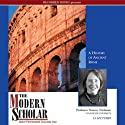 The Modern Scholar: A History of Ancient Rome
