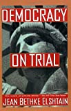 Democracy On Trial (0465016170) by Elshtain, Jean Bethke
