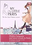 My Little Paris: the best kept Parisian secrets