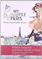 My Little Paris: the best kept Parisian secrets