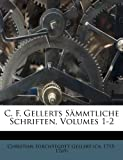 img - for C. F. Gellerts S mmtliche Schriften, Volumes 1-2 (German Edition) book / textbook / text book