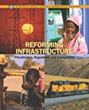 img - for Reforming Infrastructure: Privatization, Regulation, and Competition (Policy Research Reports) by Ioannis Kessides (2005-09-26) book / textbook / text book