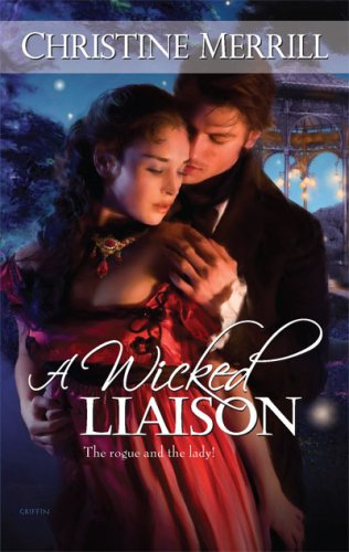 A Wicked Liaison (Harlequin Historical Series), CHRISTINE MERRILL
