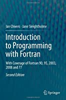 Introduction to Programming with Fortran, 2nd Edition